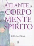 Atlante di Corpo Mente e Spirito — Libro