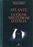Atlante dei Luoghi Misteriosi d'iIalia - Libro