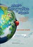 Atlante Geografico di Base - per la Scuola Primaria - Libro