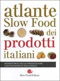 Atlante Slow Food dei Prodotti Italiani  - Libro