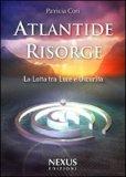 ATLANTIDE RISORGE — La lotta tra Luce e Oscurità di Patricia Cori