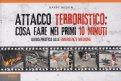 Attacco Terroristico: Cosa Fare nei Primi 10 Minuti - Libro
