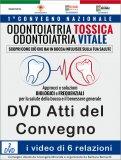 Atti del 1° Convegno Odontoiatria Tossica Odontoiatria Vitale - 2 DVD + Libro