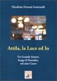 Attila, la Luce ed Io - Libro
