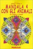 Attività insieme ai Mandala 4 con gli Animali per Bambine e Bambini - Libro