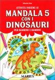 Attività Insieme ai Mandala 5 - con i Dinosauri — Libro