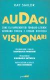 Audaci - Visionari - Libro