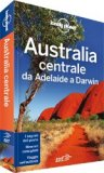 Australia Centrale - Guida Lonely Planet