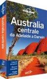 Australia Centrale - Guida Lonely Planet