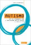 Autismo - Kit di Strumenti per l' Inclusione nella Scuola — Libro