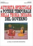 Autorità Spirituale e Potere Temporale nella Teoria Indiana del Governo - Libro