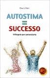 Autostima = Successo  - Libro