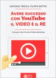 Avere Successo con Youtube - Il Video è il Re - Libro