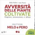 Avversità delle Piante Coltivate - Melo e Pero - Libro