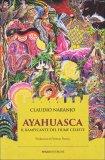 Ayahuasca - Il Rampicante del Fiume Celeste  - Libro