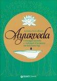Ayurveda - Il Massaggio Ayurvedico e i Trattamenti di PurvaKarma: Una Via di Karma Yoga - Libro