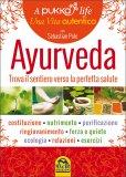 Ayurveda - Trova il tuo Sentiero verso la Perfetta Salute - Libro