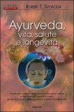 Ayurveda - Vita, Salute e Longevita