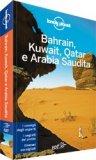 Bahrain, Kuwait, Qatar e Arabia Saudita - Guida Lonely Planet