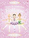 Vesto le Bambine - Ballerine - Libro con Adesivi