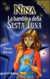 Nina - La Bambina della Sesta Luna - Tutta la Storia