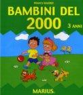 Bambini del 2000 - 3 Anni - Libro