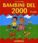 Bambini del 2000 - 5 Anni - Libro