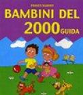 Bambini del 2000 - Guida - Libro