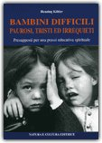 Bambini Difficili Paurosi, Tristi ed Irrequieti