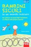 Bambini Sicuri in un Mondo Insicuro — Libro