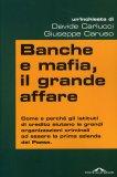 BANCHE E MAFIA, IL GRANDE AFFARE di Davide Carlucci, Giuseppe Caruso