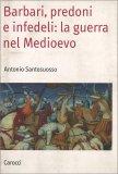 Barbari, Predoni e Infedeli: la Guerra nel Medioevo