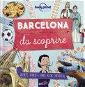 Barcellona da Scoprire - Lonely Planet Kids — Guida Lonely Planet