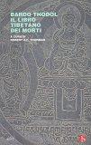 Bardo Thodol - Il Libro tibetano dei Morti - Libro