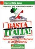 OMAGGIO - BASTA CON QUESTA ITALIA! di Marco Della Luna