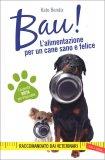 Bau! - L'Alimentazione per un Cane Sano e Felice — Libro