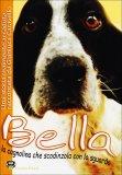 Bella - La Cagnolina che Scodinzola con lo Sguardo  - Libro