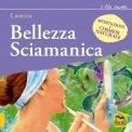 Bellezza Sciamanica - Libro
