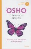 IL BENESSERE EMOTIVO Trasformare paura, rabbia e gelosia in energia positiva di Osho