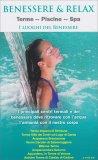Benessere & Relax - Terme, Piscine, Spa - I Luoghi del Benessere - Libro