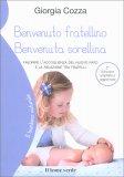 Benvenuto Fratellino Benvenuta Sorellina - Libro