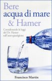 BERE ACQUA DI MARE & HAMER Considerando le leggi del Dr. Hamer sull'auto-guarigione di Francisco Martin