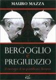 Bergoglio e Pregiudizio - Libro