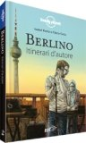 Berlino - Itinerari d'Autore - Guida Lonely Planet