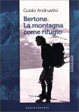 Bertone - La Montagna come Rifugio - Libro