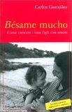 BéSAME MUCHO Come crescere i vostri figli con amore di Carlos Gonzàlez