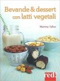 Bevande & Dessert con Latti Vegetali — Libro