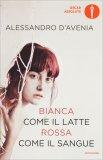 Bianca come il Latte, Rossa come il Sangue