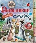 Biancaneve - Manuale Creativo  - Libro
