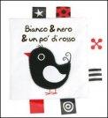 Bianco & Nero & un Pò di Rosso